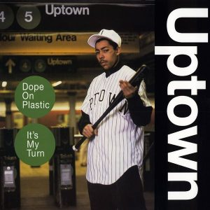 Uptown Dope on Plastic