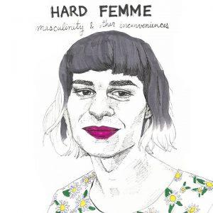 Hard Femme Interview