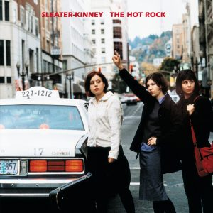 Sleater-Kinney – The Hot Rock Timeless