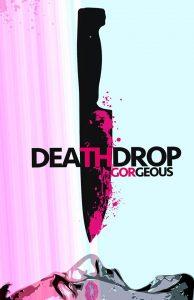 Death Drop Gorgeous Horror Movie