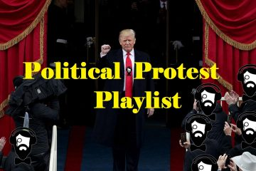 Anti Donlad Trump Music Playlist