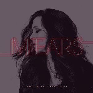 MIEARS Who will Save You Review