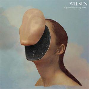 Wilsen - I Go Missing In My Sleep (2017)
